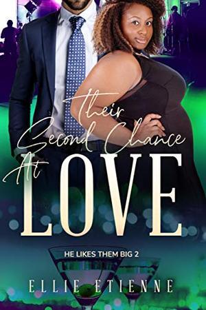 Their Second Chance At Love: BWWM, BBW, Plus Size, Divorcee, Second Chance Love, Billionaire Romance by Ellie Etienne, BWWM Club