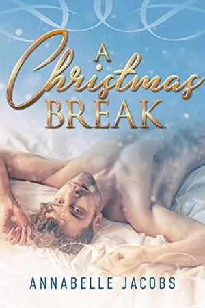 A Christmas Break by Annabelle Jacobs