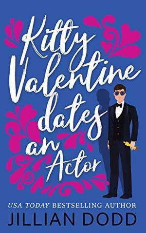 Kitty Valentine Dates an Actor by Jillian Dodd