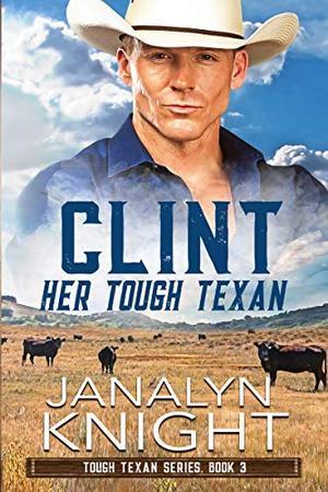 Clint Her Tough Texan by Janalyn Knight