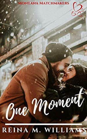 One Moment: A Sweet Second Chance Novella by Reina M. Williams
