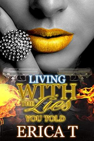 Living with the lies you told : Reloaded by Erica T