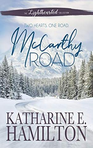 McCarthy Road by Katharine E. Hamilton