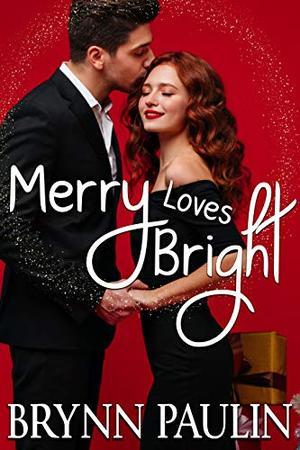 Merry Loves Bright by Brynn Paulin