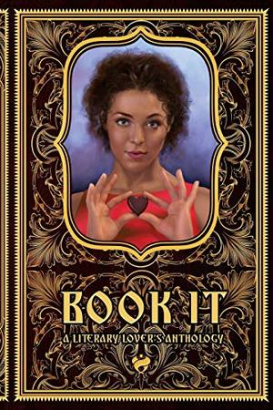 Book It by Marie Piper, J. Leigh Bailey, Kat Ryan, K. Parr, Sonni de Soto, Stephen Sottong, Leandra Vane, Aila Alvina Boyd, Alexis Ames