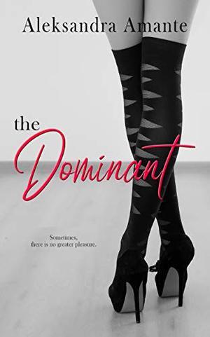 The Dominant by Aleksandra Amante