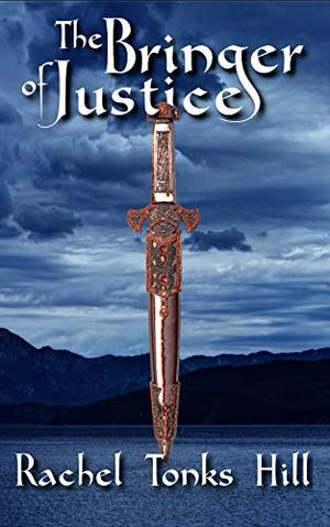 The Bringer of Justice by Rachel Tonks Hill