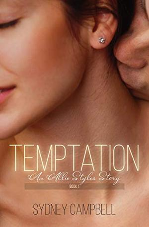 Temptation: An Allie Styles Story by Sydney Campbell