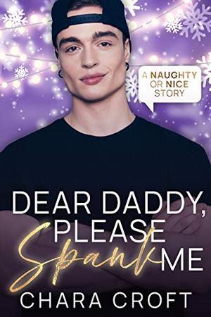 Dear Daddy, Please Spank Me by Chara Croft