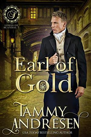 Earl of Gold: Regency Romance by Tammy Andresen