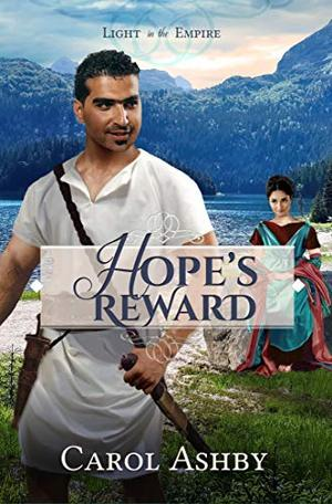 Hope's Reward (Light in the Empire) by Carol Ashby