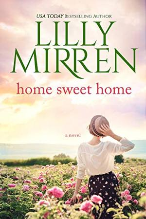 Home Sweet Home by Lilly Mirren