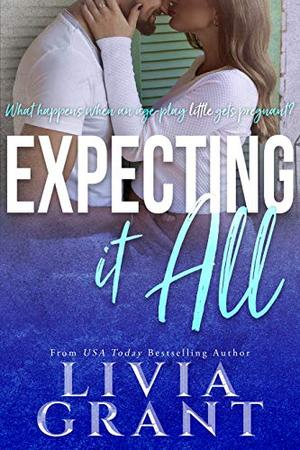 Expecting it All by Livia Grant