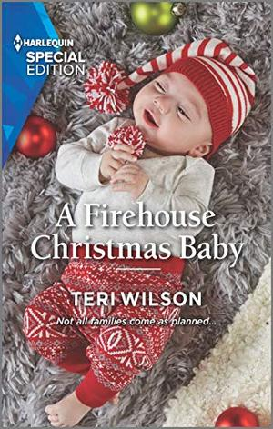 A Firehouse Christmas Baby by Teri Wilson