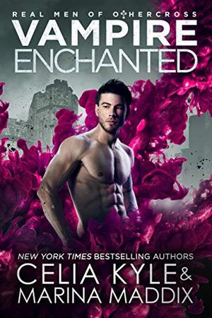 Vampire Enchanted: Paranormal Vampire Witch Romance by Celia Kyle, Marina Maddix