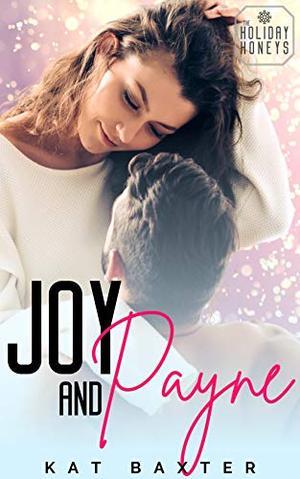 Joy and Payne by Kat Baxter