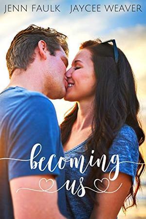 Becoming Us by Jaycee Weaver, Jenn Faulk