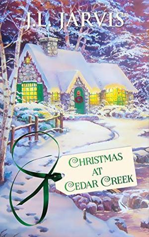 Christmas at Cedar Creek by J.L. Jarvis