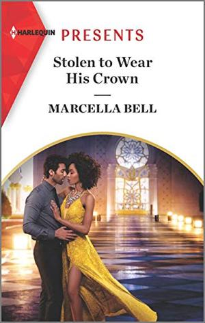 Stolen to Wear His Crown by Marcella Bell