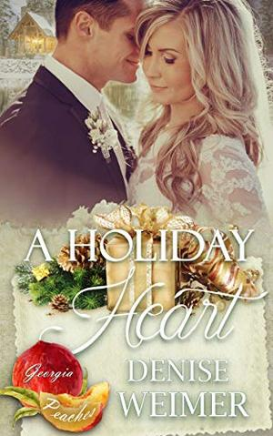 A Holiday Heart by Denise Weimer