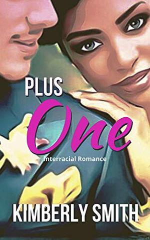 Plus One: Interracial Romance by Kimberly Smith