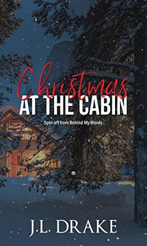 Christmas at the Cabin: A Short Story Spin-Off by J.L. Drake