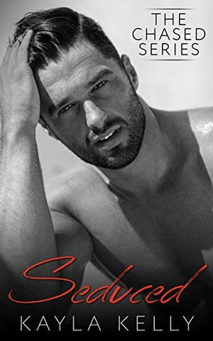 Seduced: A Second Chance Military Medic Romance by Kayla Kelly