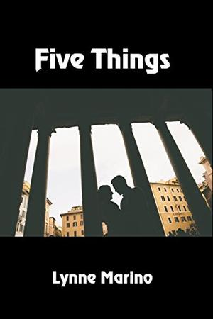 Five Things by Lynne Marino