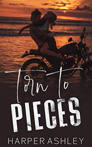 Torn to Pieces by Harper Ashley