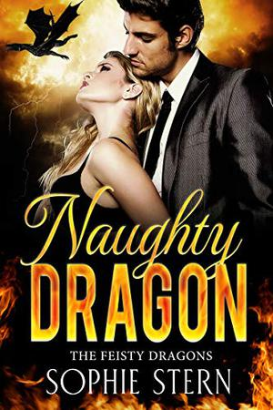 Naughty Dragon: A Dragon Shifter Romance by Sophie Stern