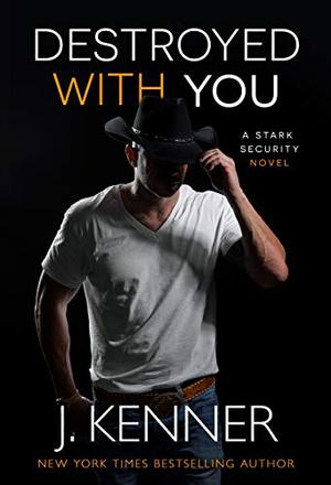 Destroyed With You by J. Kenner