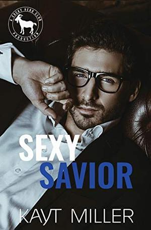 Sexy Savior: A Hero Club Novel by Kayt Miller, Hero Club