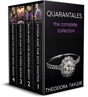 Quarantales - The Complete Contemporary Romance Box Set: Cynda and the City Doctor, Billie and the Russian Beast, Goldie and the Three Bears, Reina and the Heavy Metal Prince by Theodora Taylor