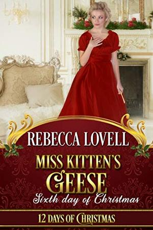 Miss Kitten's Geese by Rebecca Lovell