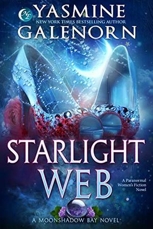 Starlight Web: A Paranormal Women's Fiction Novel by Yasmine Galenorn