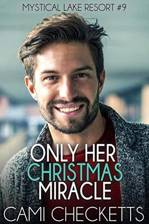Only Her Christmas Miracle by Cami Checketts