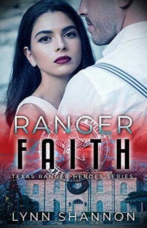 Ranger Faith by Lynn Shannon