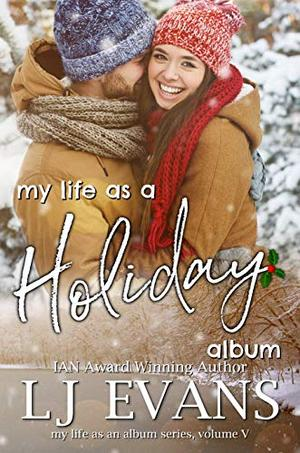 My Life as a Holiday Album: A Small-town Romance by L.J. Evans