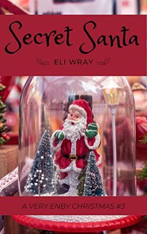 Secret Santa by Eli Wray