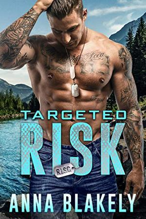 Targeted Risk by Anna Blakely
