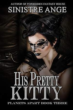His Pretty Kitty by Sinistre Ange