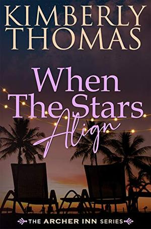 When The Stars Align by Kimberly Thomas