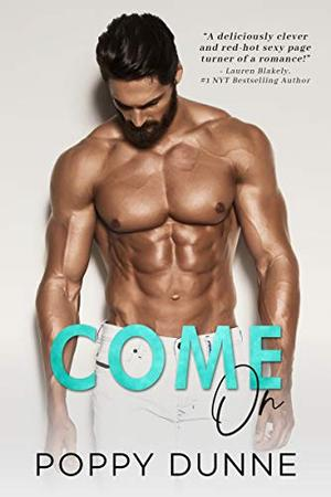 Come On by Poppy Dunne