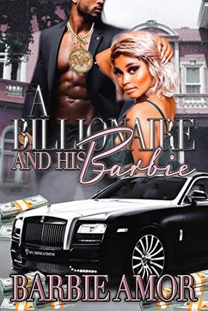 A Billionaire And His Barbie by Barbie Scott, Barbie Amor