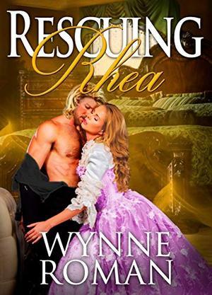Rescuing Rhea by Wynne Roman