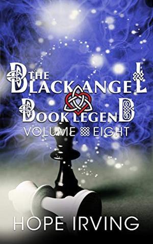 The Black Angel Book Legend, Volume 8 by Hope Irving