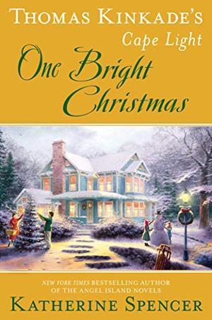 Thomas Kinkade's Cape Light: One Bright Christmas by Katherine Spencer, Thomas Kinkade