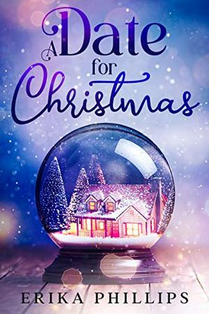 A Date for Christmas by Erika Phillips