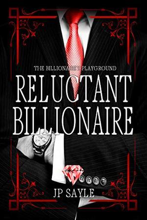 Reluctant Billionaire: MM Age-Gap Romance by J.P. Sayle, Tina Løwén