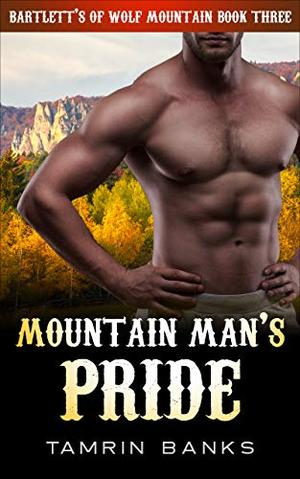 Mountain Man's Pride: A curvy woman alpha single father second chance instalove romance by Tamrin Banks